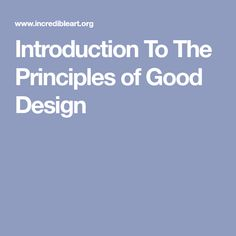 Introduction To The Principles of Good Design