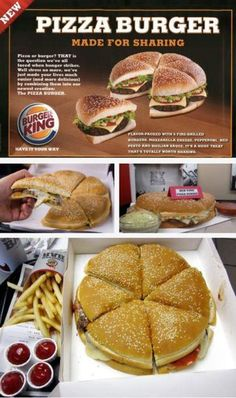 Pizza Burger - Made for sharing  by Burger King  where are you???