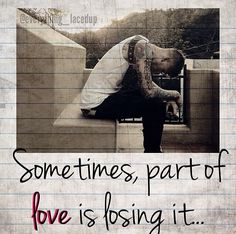 Sometimes. But when I think hard about it, did I really lose it? Or was it never there in the first place?