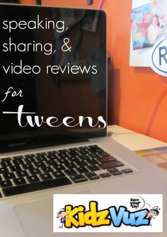 speaking sharing and video reviews for tweens | kidzvuz