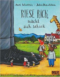 Riese Rick macht sich schick: Vierfarbiges Bilderbuch MINIMAX: Amazon.de: Julia Donaldson, Axel Scheffler, Susanne Koppe: Bücher