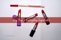 http://thedeathberrybeauty.blogspot.it/2015/03/my-top-5-everyday-lipsticks-non-tag.html