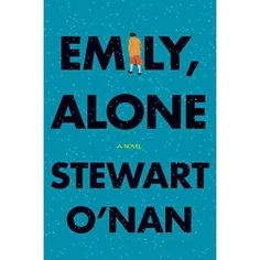 Stewart O'Nan'sEmily, Alone: A Novel [Hardcover]2011 by Stewart O'Nan (Author) http://www.amazon.com/dp/B005GSW6IK/ref=cm_sw_r_pi_dp_l.vnub1CSP0H1