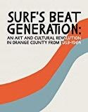 Surf's Beat Generation: An Art and Cultural Revolution in Orange County from 1953-1964  Surf's Beat Generation: An Art and Cultural Revolution in Orange County from 1953-1964 Product DescriptionThis publication documents the exhibition, Surf's Beat Generation: An Art and Cultural Revolution in Orange County from 1953-1964, at the Nicholas & Lee Begovich Gallery at Cal State Fullerton curated by Chrystal McCluney and Rhonda Gawthrop. The post-World War II influence…   Read More »    ..