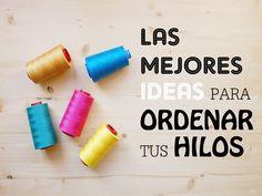 Las mejores ideas para ordenar tus hilos #hilos #ordenar