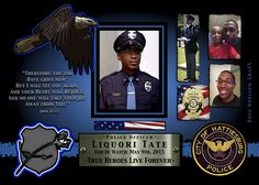IN MEMORIAM: OFFICER LIQUORI TATE Police Officer Liqori Tate and Police Officer Benjamin Deen were shot and killed while making a traffic stop of a vehicle occupied by three subjects near the intersection of 4th Street and Gordon Street in downtown Hattiesburg. One of the subjects stole the patrol car after both officers were shot. All three occupants of the vehicle, two brothers and a female, were apprehended later in the night. One of the brothers and the female were charged with two…