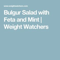 Bulgur Salad with Feta and Mint | Weight Watchers