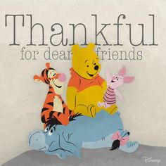 Cute Winnie the Pooh! Winne The Pooh, Winnie The Pooh Quotes, School Days Images, House At Pooh Corner, Pooh Bear, Eeyore, Disney Quotes, Dear Friend, Thankful