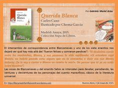 Hoy leemos QUERIDA BLANCA de Carles Cano   Literarias   Por Gabriela Mariel Arias. Anaya, Being Happy, Entryway, Libros