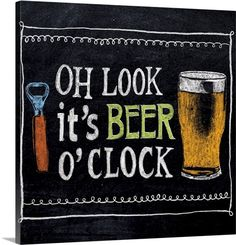 Lori Siebert Solid-Faced Canvas Print Wall Art Print entitled Beer O'Clock, None Summer Chalkboard Art, Chalkboard Bar, Chalkboard Art Quotes, Funny Bar Signs, Beer Signs, Beer Drinking Quotes, Bar Quotes, Wine Quotes, Cheer Posters