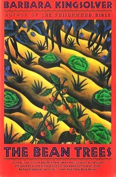 The Bean Trees. One of Laura Bush's recommendations. I really liked the main character. (Read in 2016)