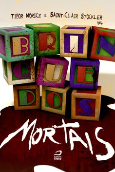 Brinquedos Mortais, org. Tibor Moricz e Saint-Clair Stockler