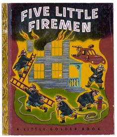 Five Little Firemen, written by Margaret Wise Brown and Edith Thacher Hurd  (as Juniper Sage), illustrated by Tibor Gergely
