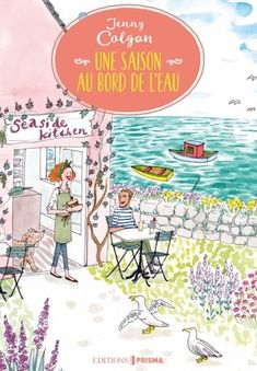 Buy Une saison au bord de l'eau by Jenny Colgan, Laure Motet and Read this Book on Kobo's Free Apps. Discover Kobo's Vast Collection of Ebooks and Audiobooks Today - Over 4 Million Titles! Gary Chapman, Veronica Roth, Laura Lee, Addison Cain, Michael Connelly, Margaret Atwood, Lectures, Free Reading, Book Lists