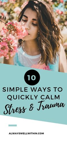 10 Simple Ways to Quickly Calm Stress or Trauma — Always Well Within Coping With Stress, How To Relieve Stress, Reduce Stress, Anxiety Tips, Stress And Anxiety, Trauma, Ptsd, Health Tips, Health And Wellness