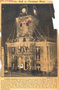 """Fall River's """"old"""" city hall was demolished on Dec. 6, 1962, to make way for Interstate 195 and, later, the new Government Center. This photo of city hall in Christmas dress was taken in December 1939. """"The entire facade of the building is outlined in multi-colored lights and laurel and a ruddy Santa Claus beams upon the populace from a circulated laurel frame above the entrance to the structure,"""" reads the caption. """"The lights were illuminated at 5 Saturday afternoon and evoked much…"""