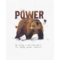 "Scripture wall art print of the Bible verse Ephesians ""Be strong in the Lord and in his mighty power."" This artwork features a watercolor painting of a grizzly bear to represent the spiritual power of the Christian faith. Scripture Wall Art, Bible Verse Art, Bible Verses Quotes, Jesus Quotes, Bible Scriptures, Scripture Journal, Art Journaling, Christian Art, Christian Quotes"