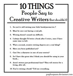 10 Things People Say to Writers (but shouldn't) by Graphospasm