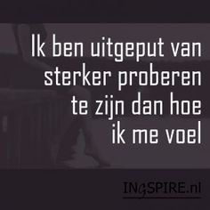 Story of my life. True Quotes, Words Quotes, Wise Words, Best Quotes, Sayings, Qoutes, Arthritis, Dutch Words, Dutch Quotes
