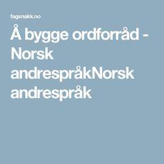 Å bygge ordforråd - Norsk andrespråkNorsk andrespråk