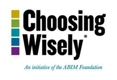 Chosing Wisely is an initiative by the American Board of Internal Medicine (ABIM), 9 leading medical specialty societies, and Consumer Reports to help physicians, patients and other health care stakeholders think and talk about overuse of health care..