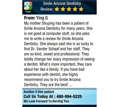 My mother Shuping has been a patient of Smile Arizona Dentistry for many years. She is not...