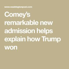 Comey's remarkable new admission helps explain how Trump won