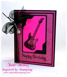 Electric pink guitar birthday card created with stamps from IBS Guitars, Big Wishes, and Birthday Greetings sets, cardstock, pearls, ribbon and guitar charm.