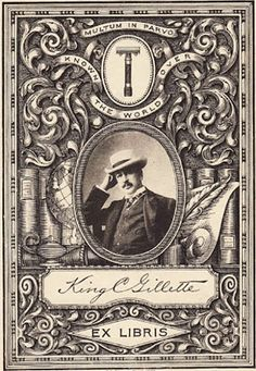 """Bookplate of King Gillette — the man who invented the safety razor. The Latin inscription at the top says: """"A great deal in a small space."""""""