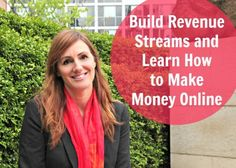 Build Revenue Streams and Learn How to Make Money Online
