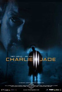 CHARLIE JADE (2005) - A missing persons detective finds himself caught between three parallel universes.