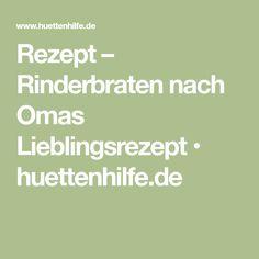 Rezept – Rinderbraten nach Omas Lieblingsrezept • huettenhilfe.de
