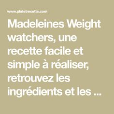 Madeleines Weight watchers, une recette facile et simple à réaliser, retrouvez les ingrédients et les étapes de préparation.