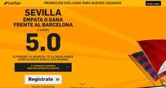 el forero jrvm y todos los bonos de deportes: betfair Sevilla gana o empata Barcelona supercuota...