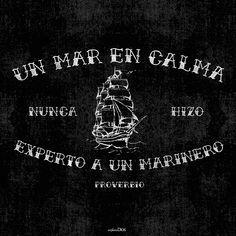 """""""Un mar en calma nunca hizo experto a un marinero."""" -Proverbio Inglés #ExploraDios"""
