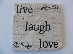Live Laugh Love Tile Trivet Travertine for Hot or Cold - Home Decor Perfect Gift Idea by whimsycreationsbyann on Etsy https://www.etsy.com/listing/41207831/live-laugh-love-tile-trivet-travertine