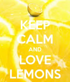 KEEP CALM AND LOVE LEMONS