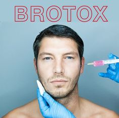Yeah it's a thing! Actually it's always been a thing, Brotox= Botox...for men! Same fantastic formula, but finally guys are discovering that they don't have to miss out on the amazing effects of Botox!