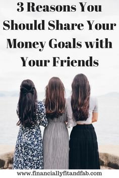 Do you share your money goals with your friends? If not, you should and I'll give you 3 reasons why.