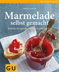 Kochbuch von Cornelia Schinharl: Marmelade selbst gemacht