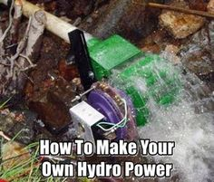 How To Make Your Own Hydro Power, diy, off the grid, green, power, solar, wind, shtf, prepping, power,off the grid power, alternative energy,
