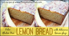 Paleo Lemon Bread - No Grains, Paleo, Gluten Free