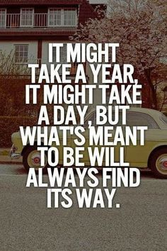 there's always a way if it's meant to be.. -*-Dating & Relationship: http://qoo.by/2i08
