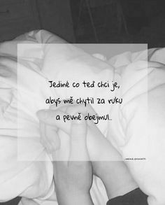 Přesně tak💙💜 Sad Love, Love You, Lovers Quotes, Sweet Words, Just Smile, True Words, Sad Quotes, Motto, Couple Goals