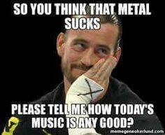 YES MODERN POP IS SO ANNOYING OMG CLASSIC ROCK AND METAL IS WAY BETTER