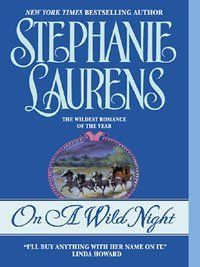 On a Wild Night (Cynster Novels) by Stephanie Laurens. $5.76. Author: Stephanie Laurens. 432 pages. Publisher: HarperCollins e-books (October 13, 2009)