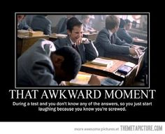 This happened during each and every exam in biochem; absolutely hysterical when my lab partner started laughing at the same time I did.