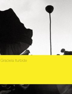 Graciela Iturbide by Graciela Iturbide, http://www.amazon.com/dp/841511821X/ref=cm_sw_r_pi_dp_TKEYqb0MKDC4T