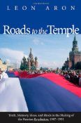An interview with Dr. Leon Aron, author of Roads to The Temple, the story of the second Russian Revolution.