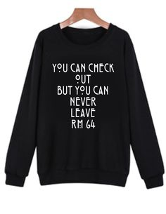American Horror Story Hotel Sweat shirt. You Can Check Out but you can  Never Leave 4f39c547a